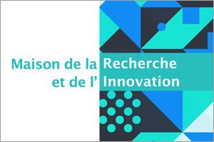 Maison de la Recherche et de l'Innovation (MRI)