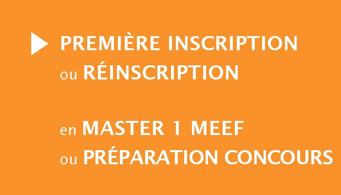 Première inscription ou réinscription en Master 1 MEEF ou Préparation concours (AEU)