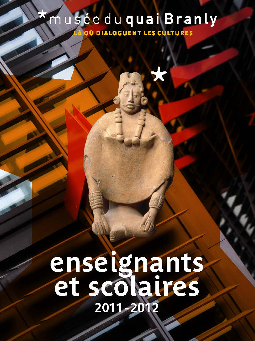 Quai Branly : Brochure enseignants 2011-2012
